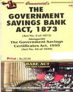Government Savings Bank Act, 1873 alongwith Government Savings Certificates Act, 1959