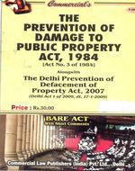 Prevention of Damage to Public Property Act, 1984 alongwith Delhi Prevention of Defacement of Property Act, 2007
