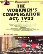 Workmen?s Compensation Act, 1923 alongwith Allied Rules (as amended in 2010) (Now Employees' Compensation Act, 1923)