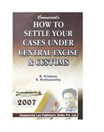 How to settle your  cases under Central Excise & Customs