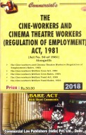 Cine-workers and Cinema Theatre Workers (Reg. of Employment) Act, 1981 alongwith Rules, 1984 with allied Acts & Rules