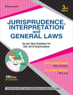 Jurisprudence, Interpretation and General Laws As per New Syllabus for December 2018 Examination