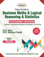 Easy Guide to Business Maths & Logical Reasoning & Statistics