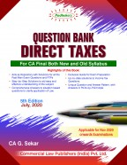 QUESTION BANK DIRECT TAXES (For CA Final Both New and Old Syllabus)