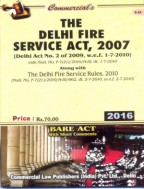 Delhi Fire Service Act, 2007 alongwith Rules, 2010