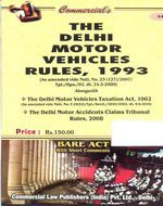 Delhi Motor Vehicle Rules alongwith Delhi Motor Vehicles Taxation Act, 1962 and Delhi Motor Accident Claims Tribunals Rules, 2008